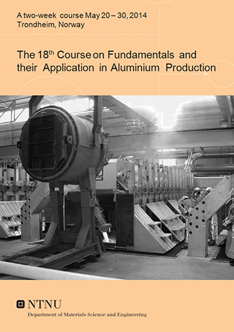 The 18th Course on Fundamentals and their Application in Aluminium Production