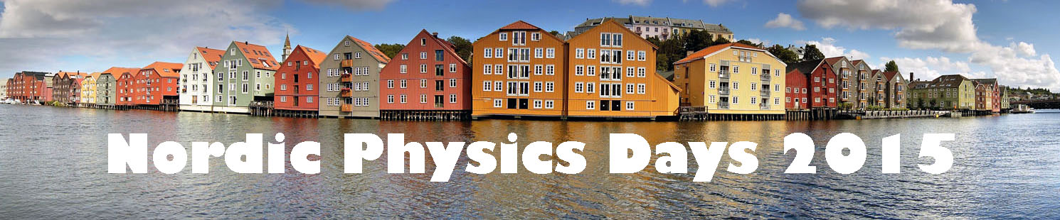 Nordic Physics Days 2015. Trondheim